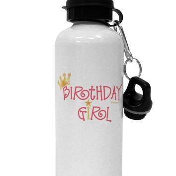 Birthday Girl - Princess Crown and Wand Aluminum 600ml Water Bottle by TooLoud