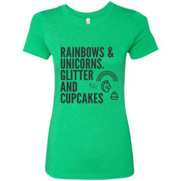 Rainbows & Unicorns, Glitters And Cupcakes  Ladies' Triblend T-Shirt
