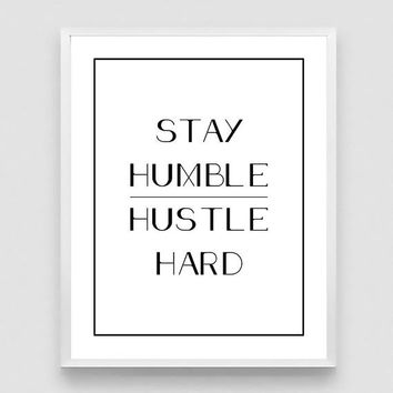 Hustle Hard Stay Humble Print, Hustle Print, Hustle Sign, Office Decor, Inspirational Quote, Typography Poster, Motivational Poster