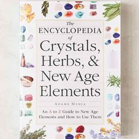 The Encyclopedia Of Crystals, Herbs, & New Age Elements By Adams Media