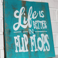 Rustic Life Is Better In FlipFlops Wood Sign