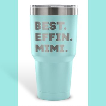 BEST EFFIN MIMI * Funny Gift For Grandmother, Grandma * Vacuum Tumbler 30 oz.