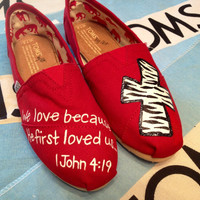 1 John 4:19 Custom TOMS Shoes