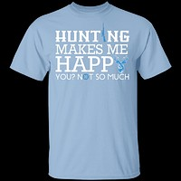 Hunting Makes Me Happy T-Shirt