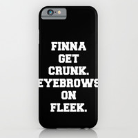 FINNA GET CRUNK. EYEBROWS ON FLEEK. iPhone & iPod Case by McKenzie Nickolas (kenzienphotography)