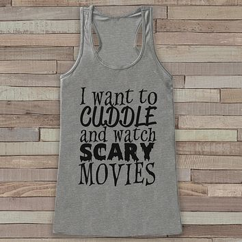 Cuddle and Watch Scary Movies - Adult Halloween Shirt - Womens Shirt - Funny Womens Tank Top - Womens Costume - Happy Halloween Grey Tank