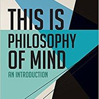 This Is Philosophy of Mind This Is Philosophy