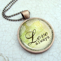 Love Always Necklace : Quote Jewelry