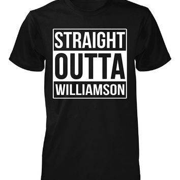 Straight Outta Williamson County. Cool Gift - Unisex Tshirt
