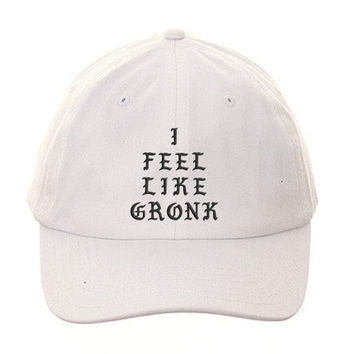 I Feel Like GRONK Dad Hat