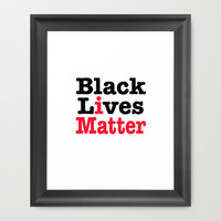 BLACK LIVES MATTER Framed Art Print by RQ Designs (Retro Quotes)