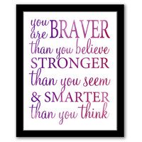 INSTANT DOWNLOAD, You Are Braver Than You Believe, Home Decor Print, Motivational Art, Quote Printable, Quotes Wall Art, Pink & Purple