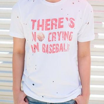 """Gina """"There's No Crying in Baseball"""" Tee (Options)"""