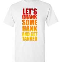 Let's Crank Some Hank and Get Tanked