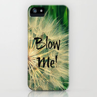 Blow Me!  iPhone Case by RDelean | Society6