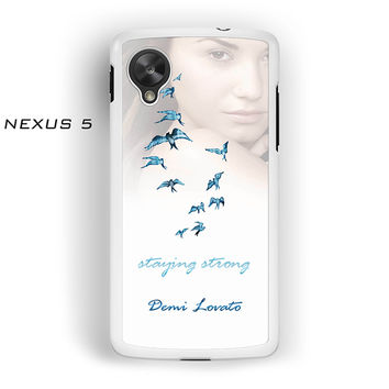 Demi Lovato Staying Strong for Nexus 4/Nexus 5 phonecase