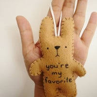 "Felt animals, ""You're my favorite"" Ornament by TheOffbeatBear"
