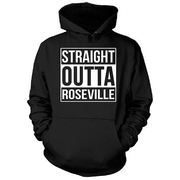 Straight Outta Roseville City. Cool Gift - Hoodie