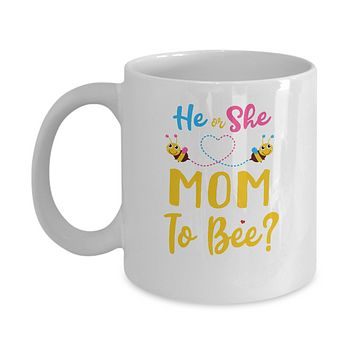 Gender Reveal Pink Or Blue What Will It Bee He Or She Mom Mug