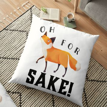 'Oh for Fox Sake' Floor Pillow by lovewithfluff