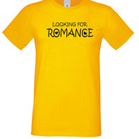 Looking for Romance Shirt, Love Tshirt, Romatic tee Shirts, Cute T-shirts, Funny Top Tumblr Tee Unisex Clothes Cotton 100%