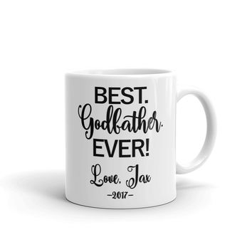 Best Godfather Ever coffee mug, personalized - FREE SHIPPING