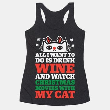 All I Want To Do Is Drink Wine And Watch Christmas Movies With My Cat