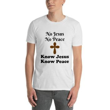 Know Jesus Know Peace Christian T-Shirt / Unisex / Mens Shirt / Womens Shirt / Religious Sayings Shirt / Christian Quotes / Free Shipping