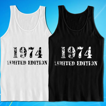 1974 Limited Edition 40th Birthday Husband Wife Boyfriend Girlfriend tank top for mens and womens