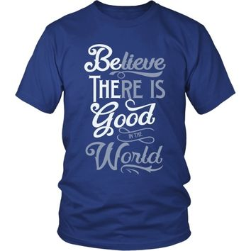 Be the Good/Believe There is Good in the World - Unisex Tee