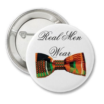 Real Men Wear Bow Ties Pin Back Button- Small- 1 1/4 inch- 100% Recycled