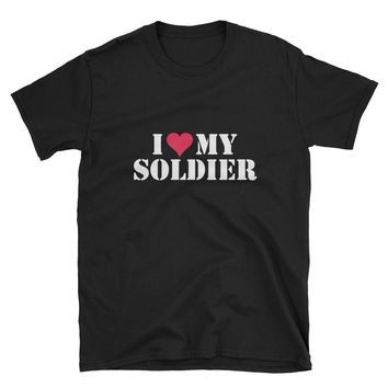 Love My Soldier Unisex T-Shirt
