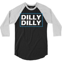 Dilly Dilly 3/4 Sleeve Shirt