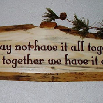 Rustic Sign   We may not have it all together   by RUSTICNORTHERN