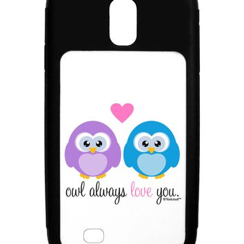 Owl Always Love You Galaxy S4 Case  by TooLoud