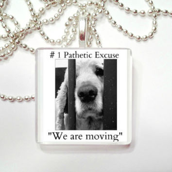 Number 1 Excuse    WE ARE MOVING    Pendant Necklace