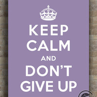 Keep Calm and Don't Give Up Poster, Print, Inspirational Quotes, inspiring quote, typography, wall art, wall decor, 8x10, 11x14, 16x20