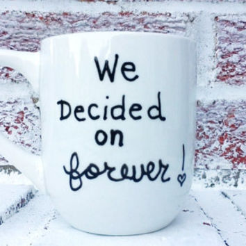 We decided on Forever, Wedding favors, Romantic engagement gift,announcement, bridals shower gift,coffee mug cup, personalized option