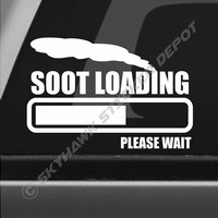 Soot Loading Please Wait Funny Bumper Sticker Vinyl Decal Turbo Diesel Stack Exhasut Fits Ram Jeep Chevy Truck Powerstroke Ford