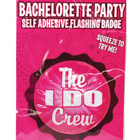 Bachelorette Party Flashing Badge W-self Adhesive - The I Do Crew