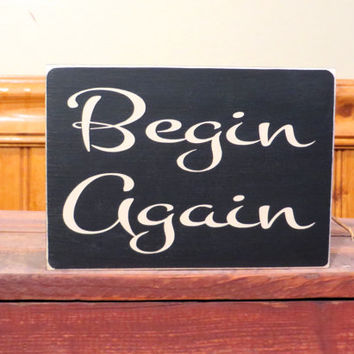 Believe Again small desk wood sign - proverb from St. Benedict - rustic decor - wall hanging