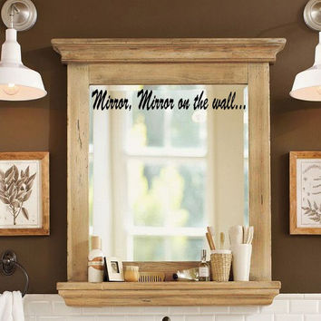 Mirror Mirror on the Wall.. Vinyl Decal Sticker for Mirror or Wall