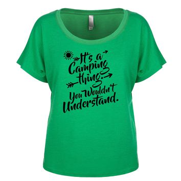 It's A Camping Thing. You Wouldn't Understand. Women's Dolman