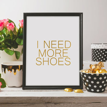Fashion Print Fashion Quote Print Fashion Wall Art Shoe Lover Minimalist Print Fashion Poster I Need More Shoes Instant download Wall art