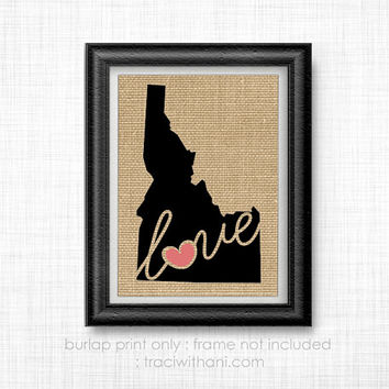 Idaho Love! - ID Burlap Printed Wall Art: Print, Silhouette, Print, Heart, Home, State, United States, Rustic, Typography, Artwork, Map