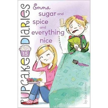Emma: Sugar and Spice and Everything Nice (Cupcake Diaries)