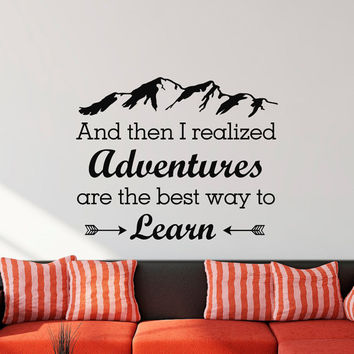 Wall Decal And Then I Realized Adventures Are The Best Way To Learn Quote- Adventure Q  sc 1 st  wanelo.co & Wall Decal And Then I Realized Adventures from FabWallDecals on