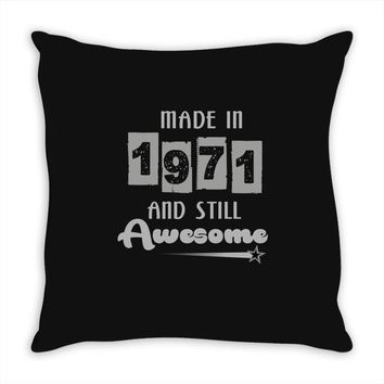 made in 1971 and still awesome Throw Pillow