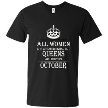 All Women Are Created Equal But Queens Are Born In October t-shirt