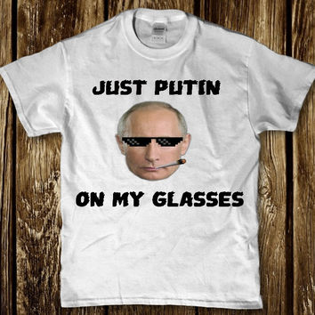 Just putin on my glasses adult funny t-shirt